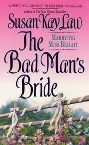 The Bad Man's Bride - Marrying Miss Bright ebook by Susan Kay Law