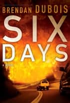 Six Days ebook by Brendan DuBois