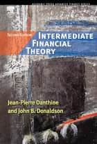 Intermediate Financial Theory ebook by Jean-Pierre Danthine, John B. Donaldson