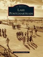 Lake Pontchartrain ebook by Catherine Campanella