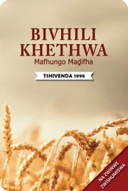 Bivhili Khethwa Mafhungo Madifha na zwiṅwe Zwishumiswa (1998 Translation) - Tshivenda Bible with resources ebook by Bible Society of South Africa