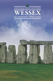 National Trust Histories: Wessex ebook by Humphrey Welfare