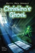 Christina's Ghost ebook by Betty Ren Wright