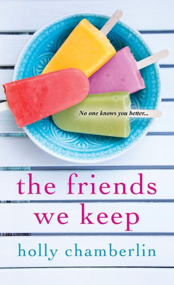 The Friends We Keep ebook by Holly Chamberlin