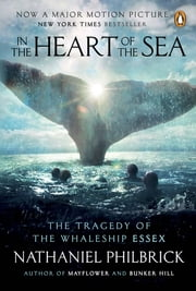 In the Heart of the Sea - The Tragedy of the Whaleship Essex ebook by Kobo.Web.Store.Products.Fields.ContributorFieldViewModel