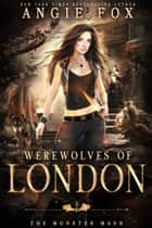 Werewolves of London - A dead funny romantic comedy ebook by Angie Fox