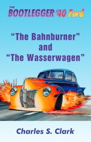 The Bahnburner and The Wasserwagen ebook by Charles Clark