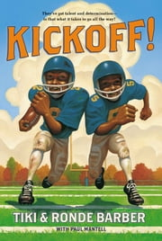 Kickoff! ebook by Tiki Barber,Ronde Barber,Paul Mantell