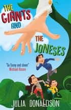 The Giants and the Joneses ebook by Julia Donaldson, Paul Hess