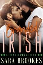 Branded Irish - Sinners and Saints, #2 ebook by Sara Brookes