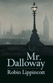 Mr. Dalloway ebook by Robin Lippincott