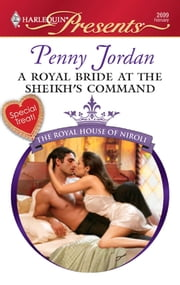 A Royal Bride at the Sheikh's Command - A Contemporary Royal Romance ebook by Penny Jordan
