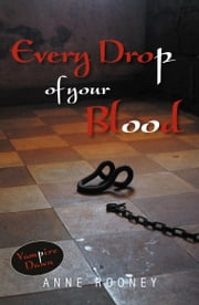 Every Drop of Your Blood ebook by Anne Rooney