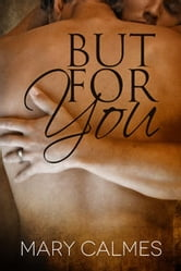 But For You ebook by Mary Calmes