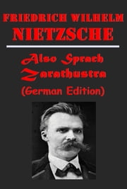 Also sprach Zarathustra (German Edition) ebook by Friedrich Wilhelm Nietzsche