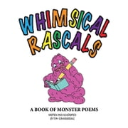 Whimsical Rascals - A Book of Monster Poems ebook by Tom Schinderling