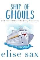 Ship of Ghouls ebook by Elise Sax