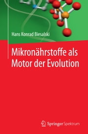Mikronährstoffe als Motor der Evolution ebook by Kobo.Web.Store.Products.Fields.ContributorFieldViewModel