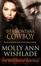 Her Montana Cowboy ebook by Molly Ann Wishlade