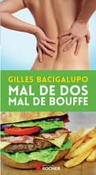 Mal de dos, mal de bouffe ebook by Gilles Bacigalupo, France Guillain