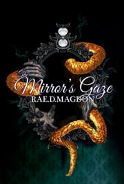 The Mirror's Gaze ebook by Rae D. Magdon