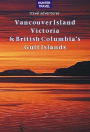 Vancouver Island, Victoria & British Columbia's Gulf Islands ebook by Ed  Readicker-Henderson