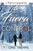 Fuera de control ebook by Cris Tremps