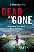 Dead and Gone - A gripping thriller with a shocking twist ebook by D.L. Michaels