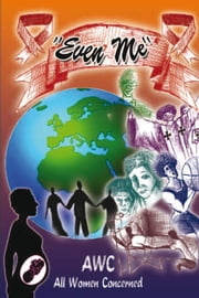 ''Even Me'' ebook by AWC – All Women Concerned