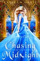 Chasing Midnight ebook by Kaitlyn Davis