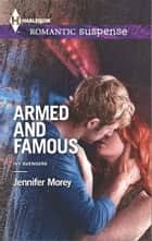 Armed and Famous ebook by Jennifer Morey