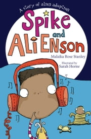 Spike and Ali Enson ebook by Malaika Rose Stanley,Sarah Horne