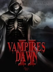 Vampires Dawn 2 - Ancient Blood ebook by Cairiel Ari,Alexander Koch