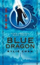 Blue Dragon ebook by Kylie Chan