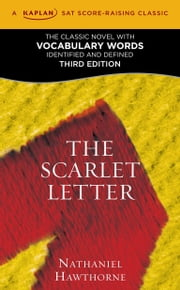 The Scarlet Letter - A Kaplan SAT Score-Raising Classic ebook by Nathaniel Hawthorne