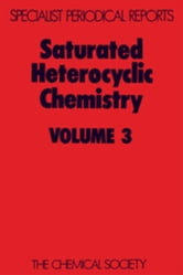 Saturated Heterocyclic Chemistry: Volume 3 ebook by Ansell, M F