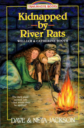 Kidnapped by River Rats - William and Catherine Booth ebook by Dave Jackson,Neta Jackson