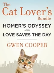 The Cat Lover's Bundle: Homer's Odyssey and Love Saves the Day (2-Book Bundle) ebook by Gwen Cooper