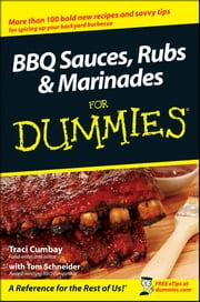 BBQ Sauces, Rubs and Marinades For Dummies ebook by Traci Cumbay,Tom Schneider