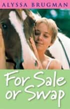 For Sale Or Swap ebook by Alyssa Brugman
