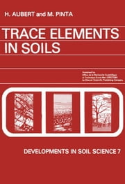 Trace Elements in Soils ebook by Aubert, H.
