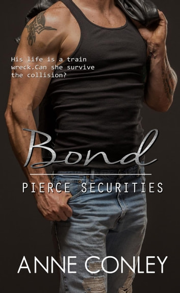 Bond - Pierce Securities, #6 ebook by Anne Conley