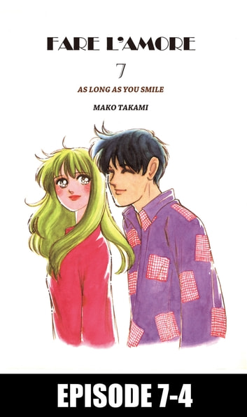 FARE L'AMORE - Episode 7-4 ebook by Mako Takami