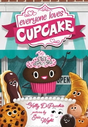 Everyone Loves Cupcake ebook by Kelly DiPucchio,Eric Wight