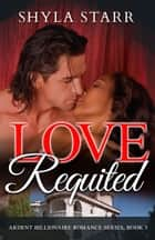 Love Requited ebook by Shyla Starr