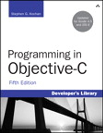 Programming in Objective-C ebook by Stephen G. Kochan