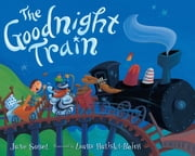The Goodnight Train ebook by June Sobel,Laura Huliska-Beith