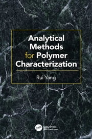 Analytical Methods for Polymer Characterization ebook by Rui Yang
