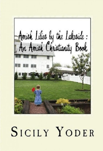Amish Lilies by the Lakeside: An Amish Romance Book ebook by Sicily Yoder
