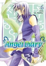 Angel Diary, Vol. 6 ebook by YunHee Lee,Kara